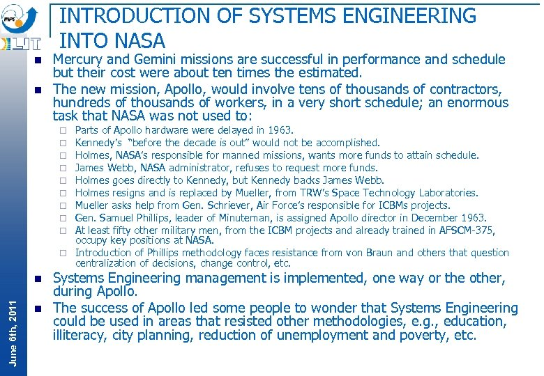 INTRODUCTION OF SYSTEMS ENGINEERING INTO NASA n n Mercury and Gemini missions are successful