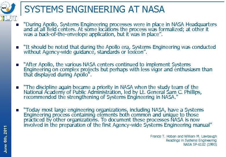 """SYSTEMS ENGINEERING AT NASA """"During Apollo, Systems Engineering processes were in place in NASA"""