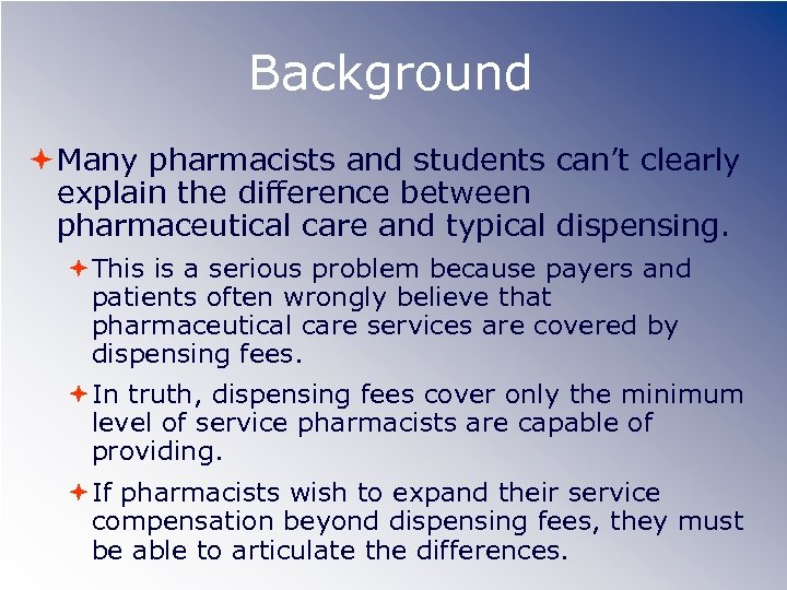 Background Many pharmacists and students can't clearly explain the difference between pharmaceutical care and