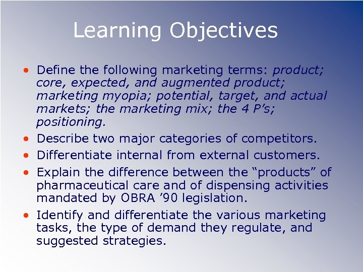 Learning Objectives • Define the following marketing terms: product; core, expected, and augmented product;
