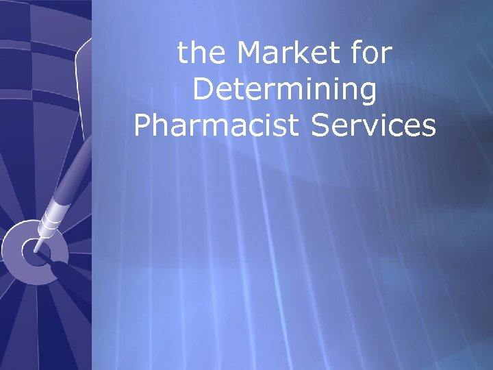 the Market for Determining Pharmacist Services
