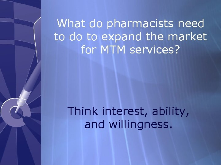 What do pharmacists need to do to expand the market for MTM services? Think