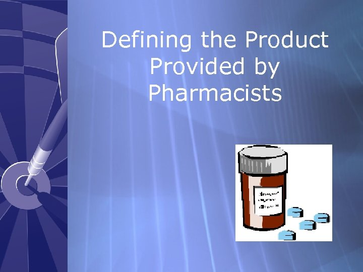 Defining the Product Provided by Pharmacists