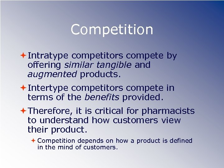 Competition Intratype competitors compete by offering similar tangible and augmented products. Intertype competitors compete