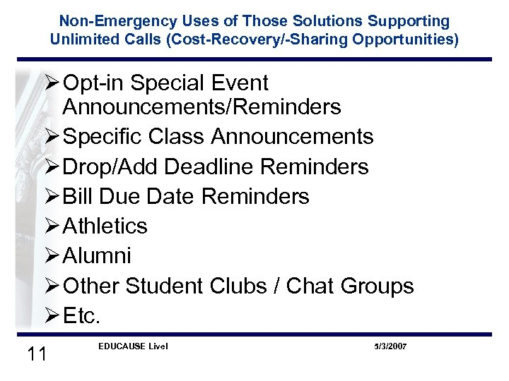 Non-Emergency Uses of Those Solutions Supporting Unlimited Calls (Cost-Recovery/-Sharing Opportunities) Ø Opt-in Special Event