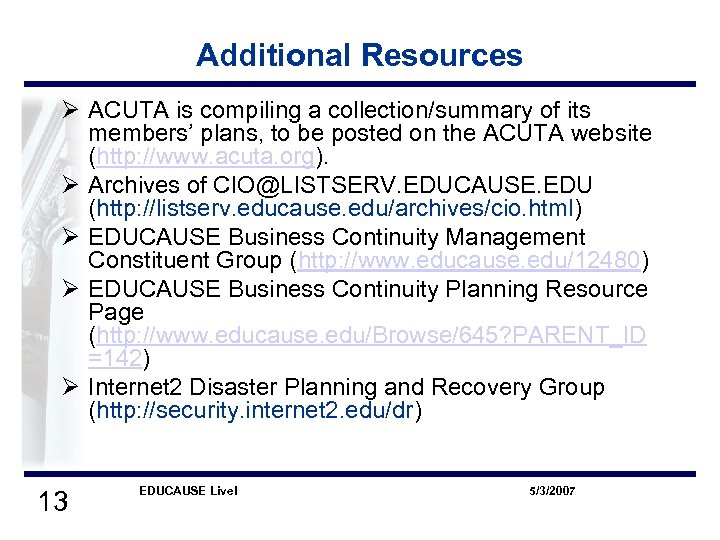 Additional Resources Ø ACUTA is compiling a collection/summary of its members' plans, to be