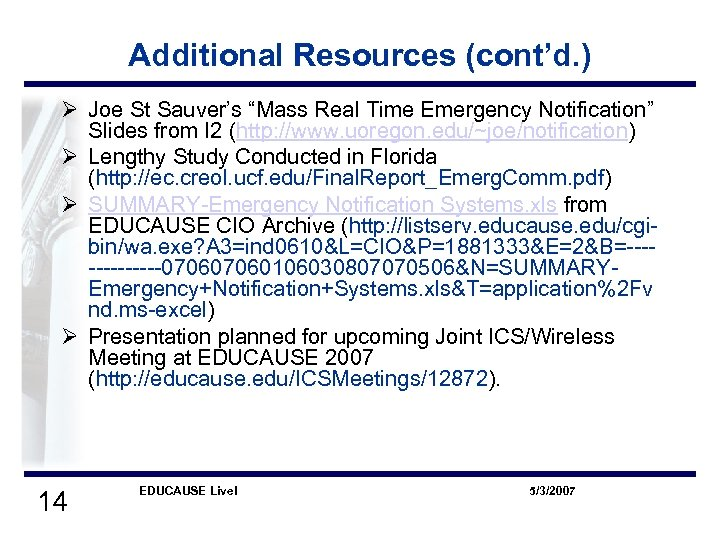"Additional Resources (cont'd. ) Ø Joe St Sauver's ""Mass Real Time Emergency Notification"" Slides"