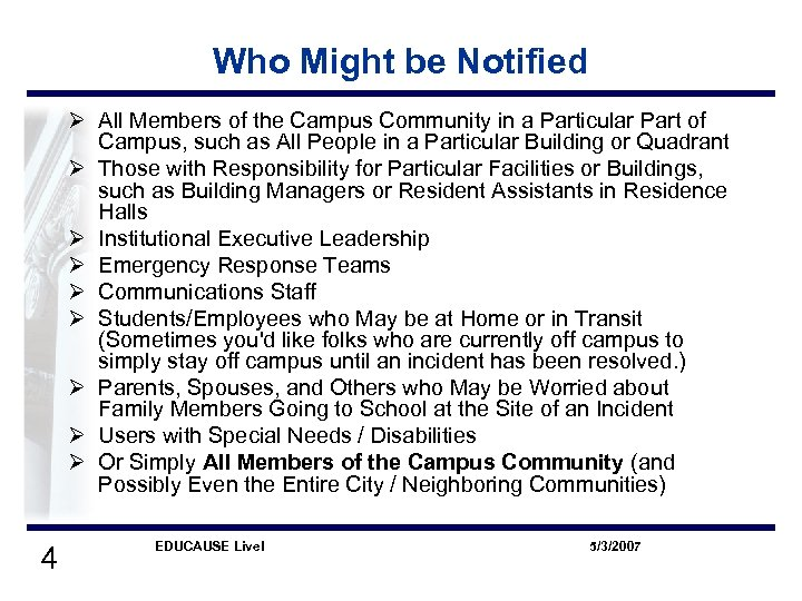 Who Might be Notified Ø All Members of the Campus Community in a Particular