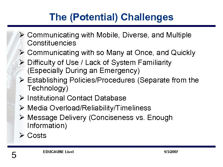 The (Potential) Challenges Ø Communicating with Mobile, Diverse, and Multiple Constituencies Ø Communicating with