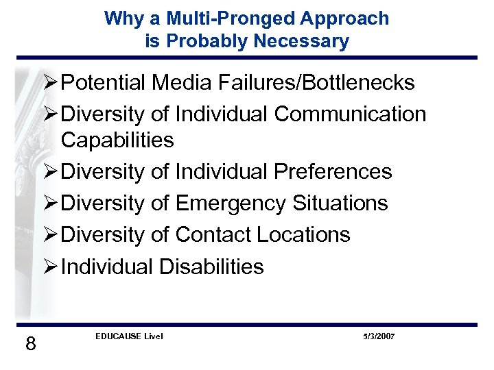 Why a Multi-Pronged Approach is Probably Necessary Ø Potential Media Failures/Bottlenecks Ø Diversity of