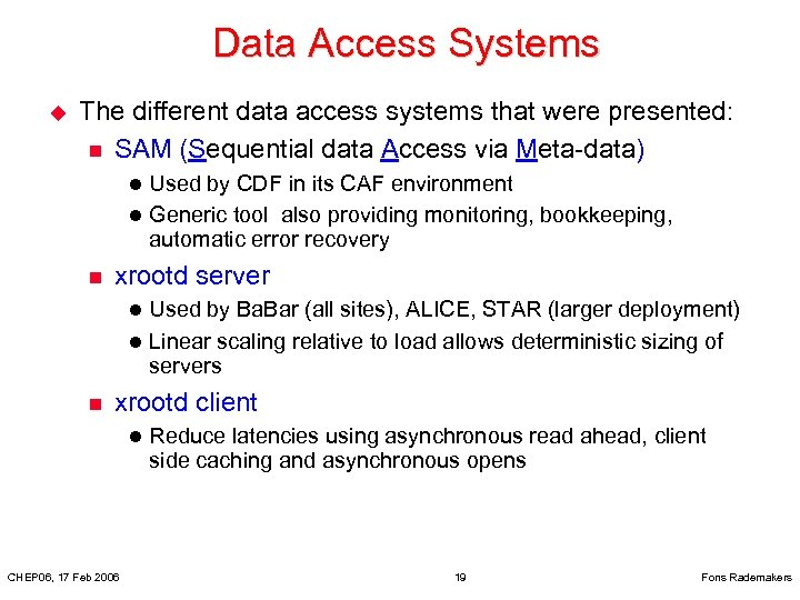 Data Access Systems u The different data access systems that were presented: n SAM