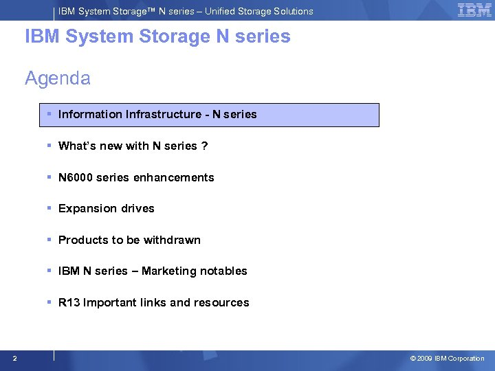 IBM System Storage™ N series – Unified Storage Solutions IBM System Storage N series