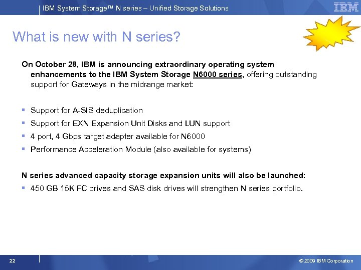 IBM System Storage™ N series – Unified Storage Solutions What is new with N
