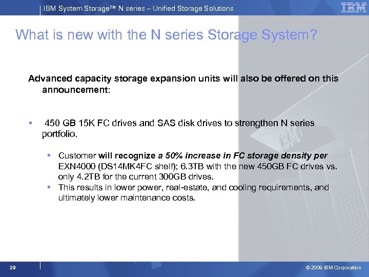 IBM System Storage™ N series – Unified Storage Solutions What is new with the