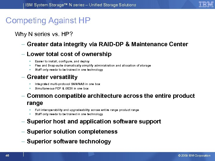 IBM System Storage™ N series – Unified Storage Solutions Competing Against HP Why N