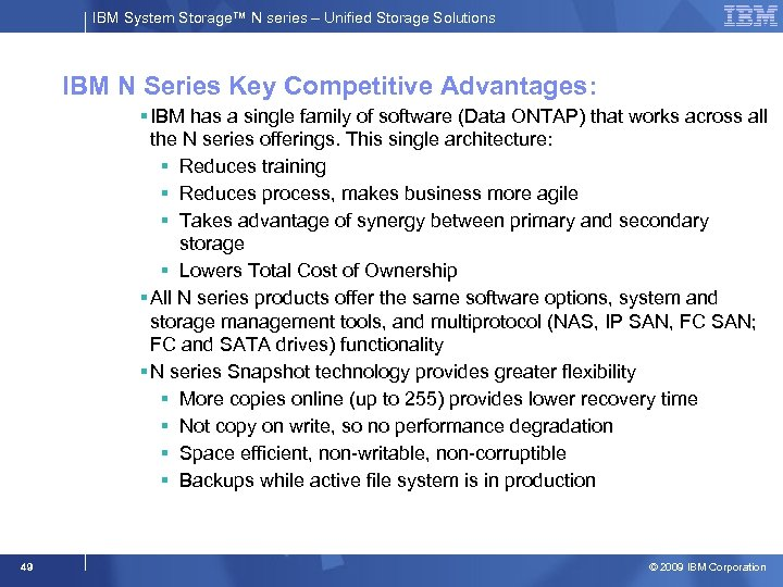 IBM System Storage™ N series – Unified Storage Solutions IBM N Series Key Competitive