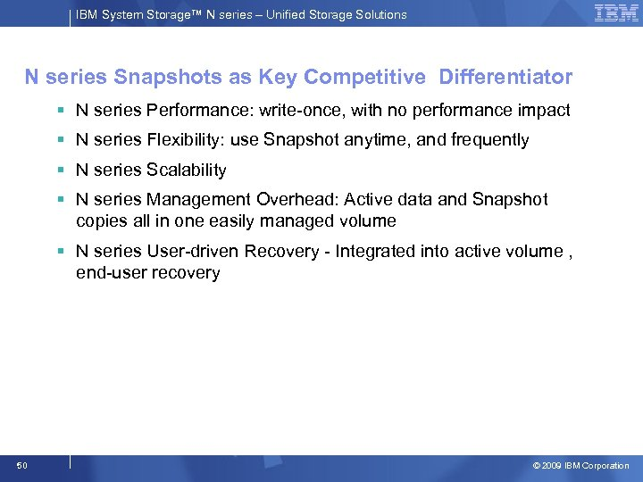 IBM System Storage™ N series – Unified Storage Solutions N series Snapshots as Key