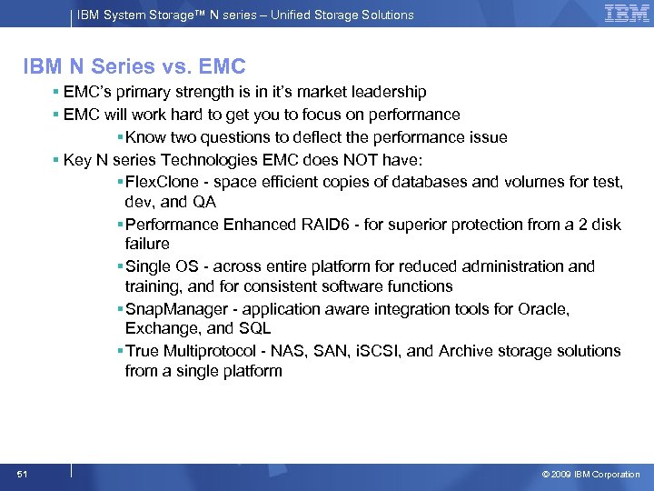 IBM System Storage™ N series – Unified Storage Solutions IBM N Series vs. EMC