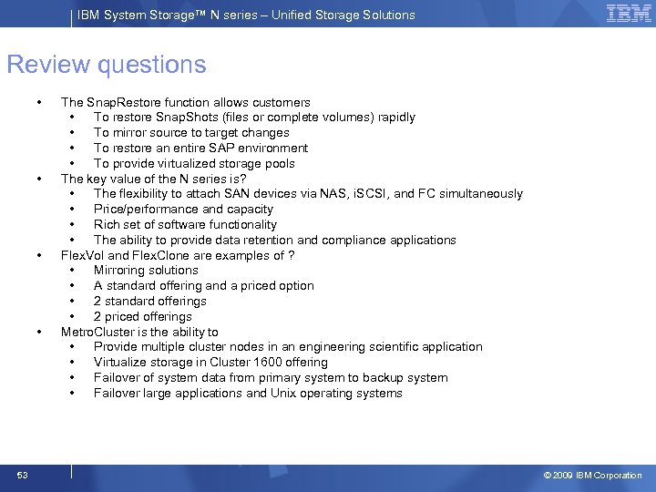 IBM System Storage™ N series – Unified Storage Solutions Review questions • • 53