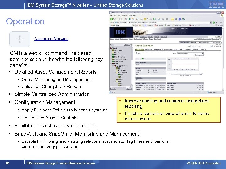 IBM System Storage™ N series – Unified Storage Solutions Operations Manager OM is a