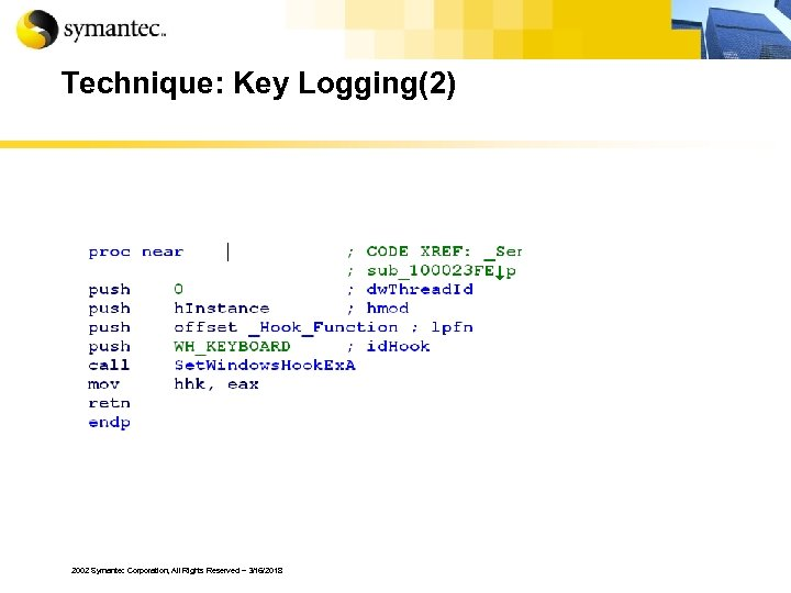 Technique: Key Logging(2) 2002 Symantec Corporation, All Rights Reserved – 3/16/2018