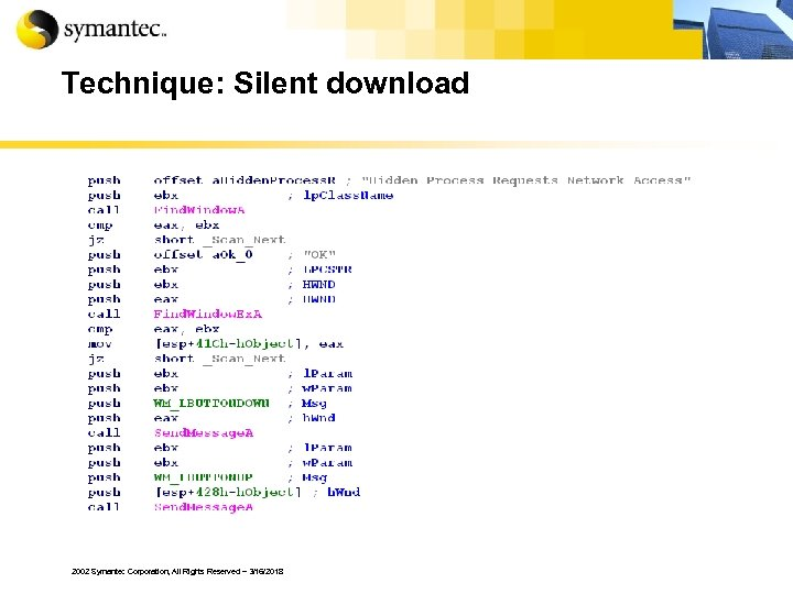 Technique: Silent download 2002 Symantec Corporation, All Rights Reserved – 3/16/2018