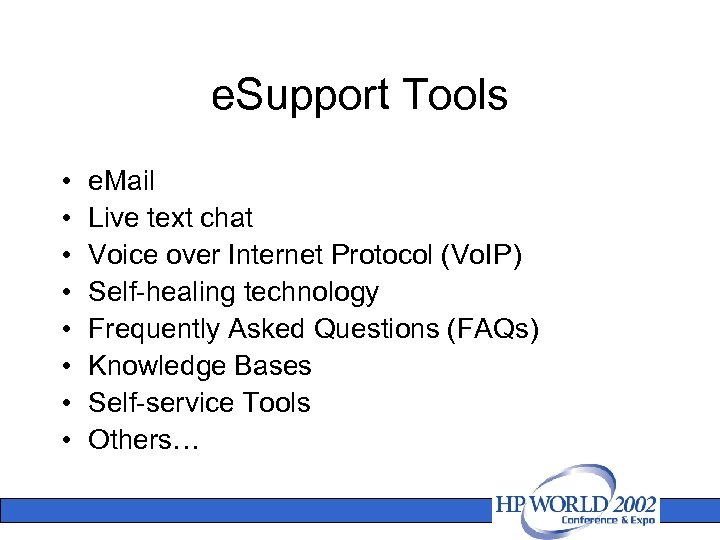 e. Support Tools • • e. Mail Live text chat Voice over Internet Protocol