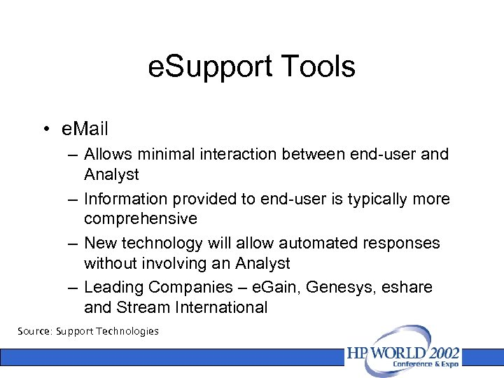 e. Support Tools • e. Mail – Allows minimal interaction between end-user and Analyst