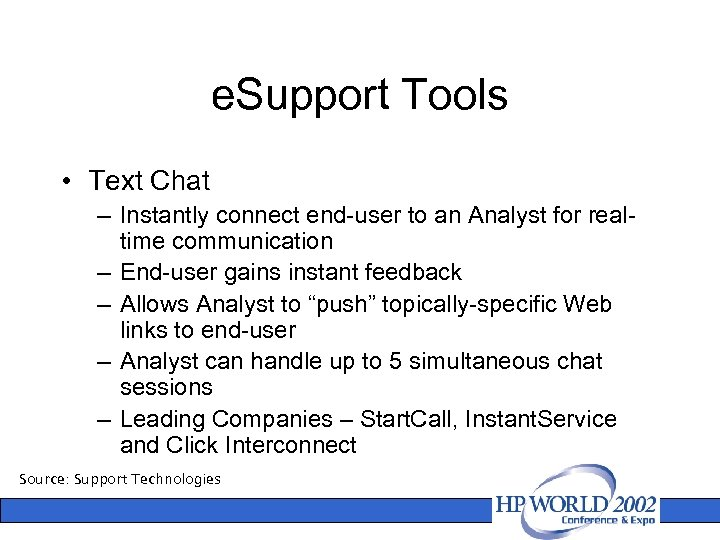 e. Support Tools • Text Chat – Instantly connect end-user to an Analyst for