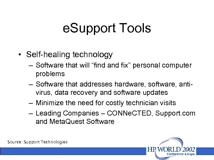 """e. Support Tools • Self-healing technology – Software that will """"find and fix"""" personal"""