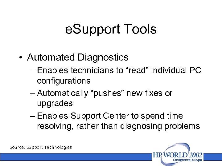 "e. Support Tools • Automated Diagnostics – Enables technicians to ""read"" individual PC configurations"