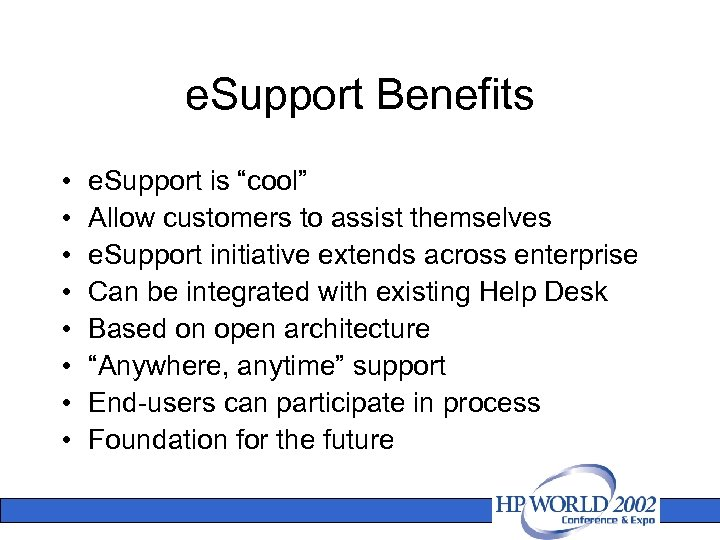 """e. Support Benefits • • e. Support is """"cool"""" Allow customers to assist themselves"""