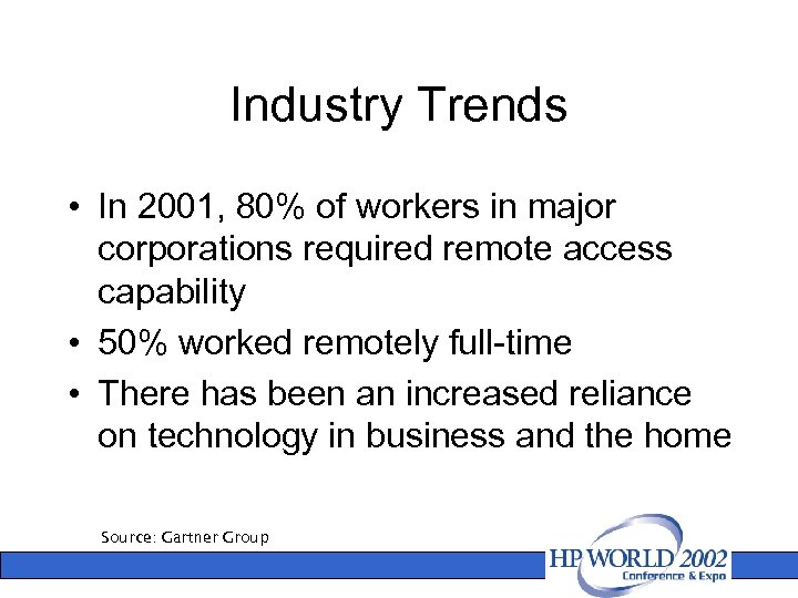 Industry Trends • In 2001, 80% of workers in major corporations required remote access