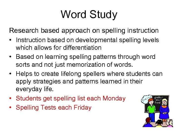 Word Study Research based approach on spelling instruction • Instruction based on developmental spelling