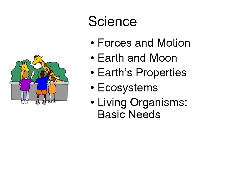Science • Forces and Motion • Earth and Moon • Earth's Properties • Ecosystems