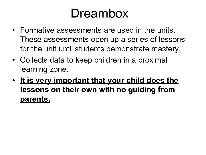 Dreambox • Formative assessments are used in the units. These assessments open up a