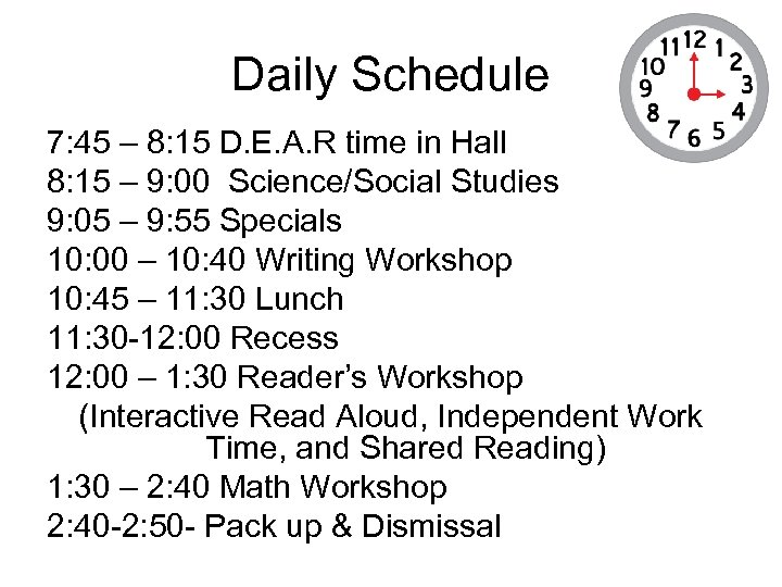 Daily Schedule 7: 45 – 8: 15 D. E. A. R time in Hall