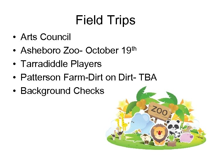 Field Trips • • • Arts Council Asheboro Zoo- October 19 th Tarradiddle Players