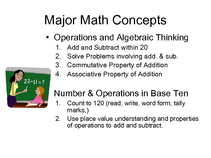 Major Math Concepts • Operations and Algebraic Thinking 1. 2. 3. 4. Add and