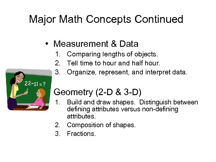 Major Math Concepts Continued • Measurement & Data 1. Comparing lengths of objects. 2.