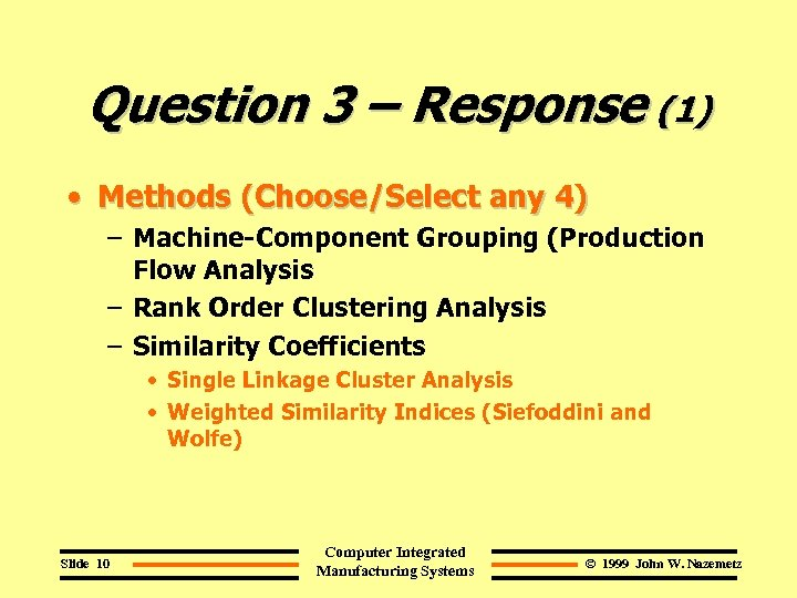 Question 3 – Response (1) • Methods (Choose/Select any 4) – Machine-Component Grouping (Production