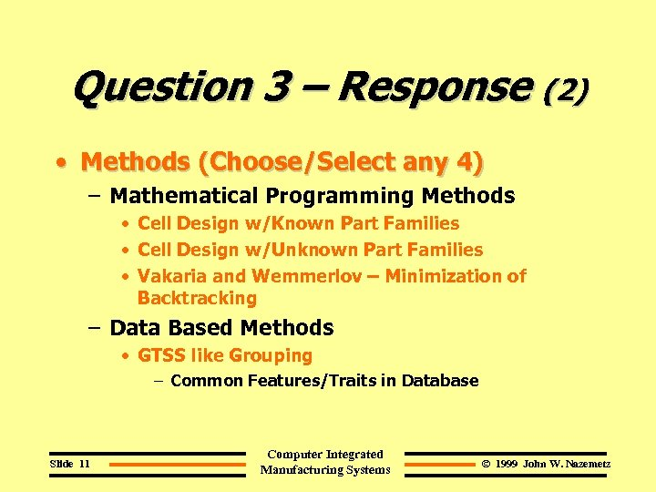 Question 3 – Response (2) • Methods (Choose/Select any 4) – Mathematical Programming Methods