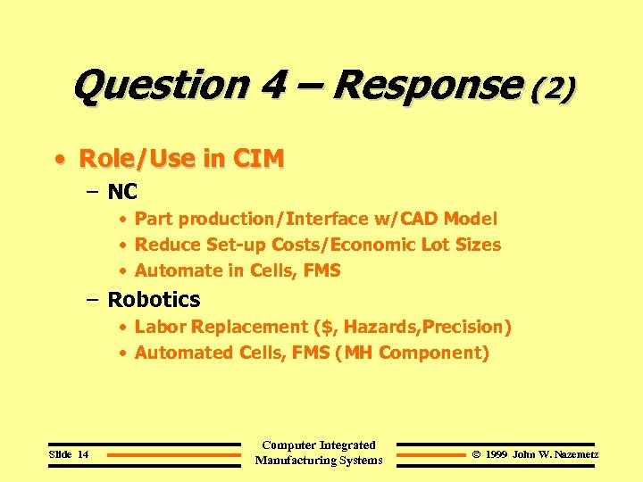 Question 4 – Response (2) • Role/Use in CIM – NC • Part production/Interface