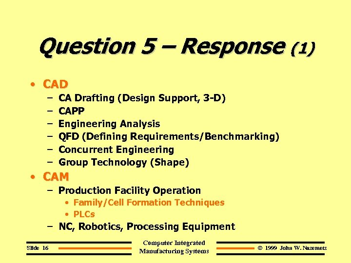 Question 5 – Response (1) • CAD – – – CA Drafting (Design Support,