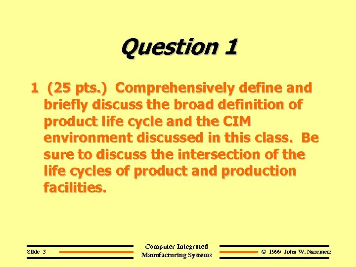 Question 1 1 (25 pts. ) Comprehensively define and briefly discuss the broad definition