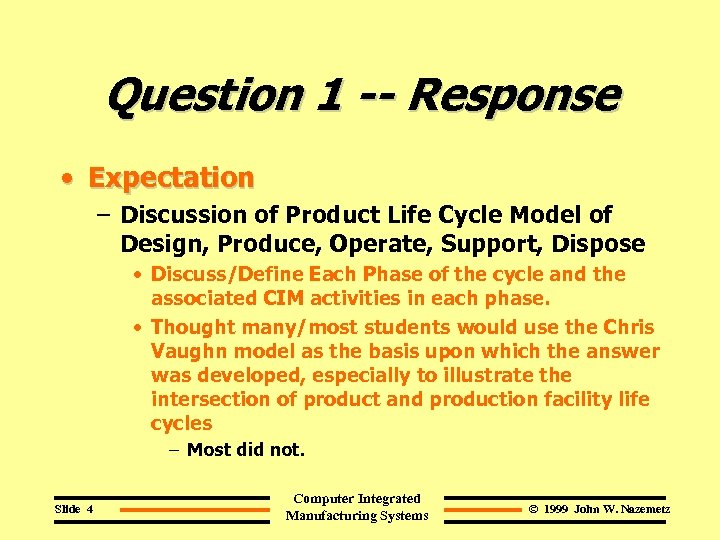 Question 1 -- Response • Expectation – Discussion of Product Life Cycle Model of