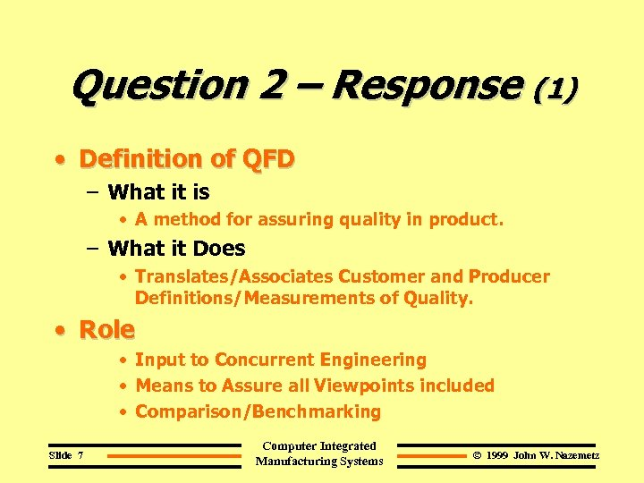 Question 2 – Response (1) • Definition of QFD – What it is •
