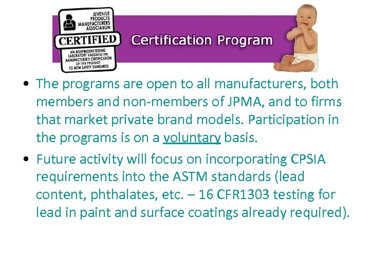 • The programs are open to all manufacturers, both members and non-members of