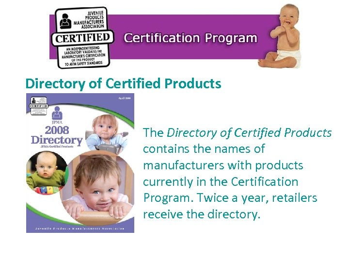 Directory of Certified Products The Directory of Certified Products contains the names of manufacturers