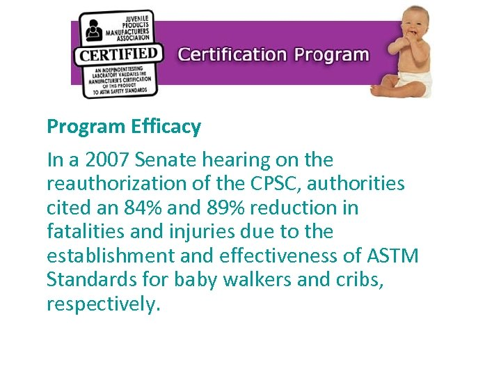 Program Efficacy In a 2007 Senate hearing on the reauthorization of the CPSC, authorities